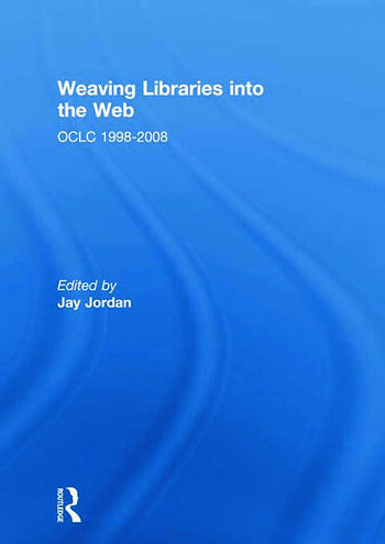 Weaving Libraries into the Web OCLC 1998-2008 book cover