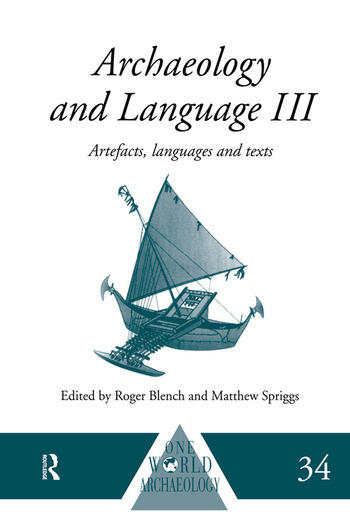 Archaeology and Language III Artefacts, Languages and Texts book cover