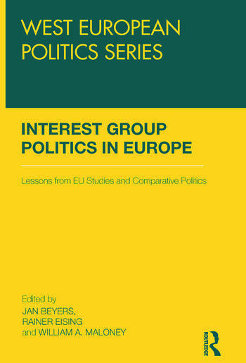 Interest Group Politics in Europe Lessons from EU Studies and Comparative Politics book cover