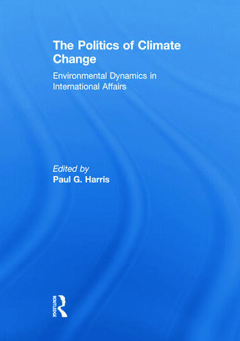 The Politics of Climate Change Environmental Dynamics in International Affairs book cover