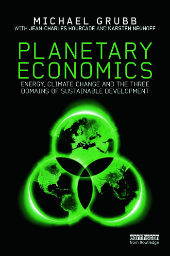 Planetary Economics Energy, climate change and the three domains of sustainable development book cover