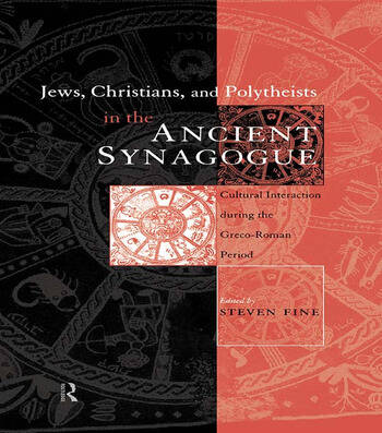 Jews, Christians and Polytheists in the Ancient Synagogue book cover
