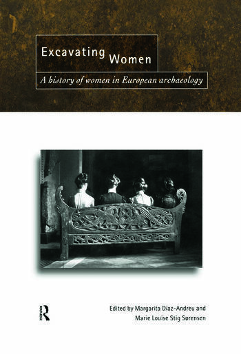 Excavating Women A History of Women in European Archaeology book cover