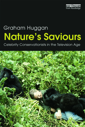 Nature's Saviours Celebrity Conservationists in the Television Age book cover