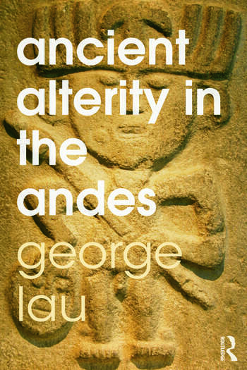 Ancient Alterity in the Andes A Recognition of Others book cover