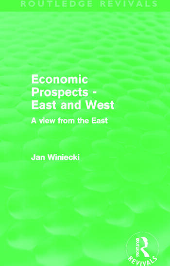 Economic Prospects - East and West (Routledge Revivals) A View from the East book cover