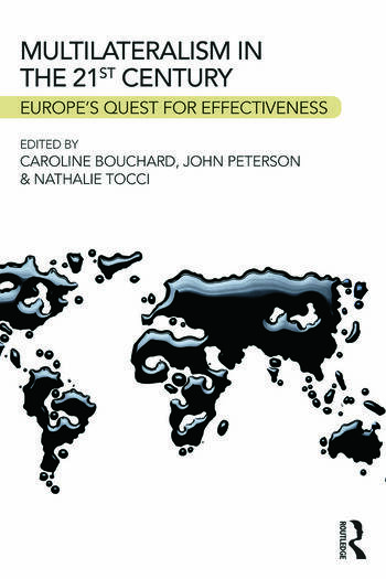 Multilateralism in the 21st Century Europe's quest for effectiveness book cover