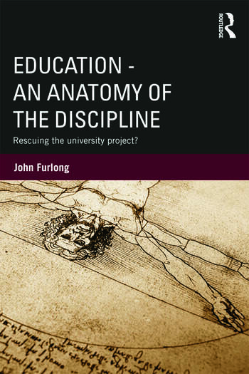 Education - An Anatomy of the Discipline Rescuing the university project? book cover