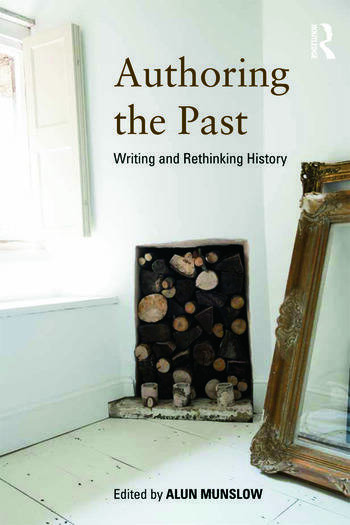 Authoring the Past Writing and Rethinking History book cover