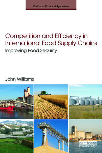 Competition and Efficiency in International Food Supply Chains Improving Food Security book cover