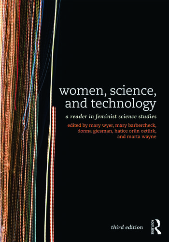 Women, Science, and Technology A Reader in Feminist Science Studies book cover