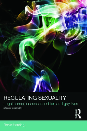 Regulating Sexuality Legal Consciousness in Lesbian and Gay Lives book cover