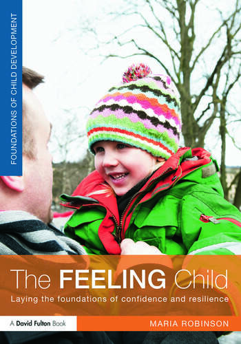 The Feeling Child Laying the foundations of confidence and resilience book cover