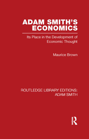 Adam Smith's Economics Its Place in the Development of Economic Thought book cover