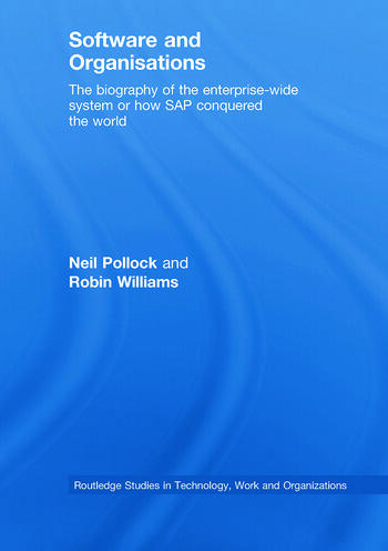 Software and Organisations The Biography of the Enterprise-Wide System or How SAP Conquered the World book cover