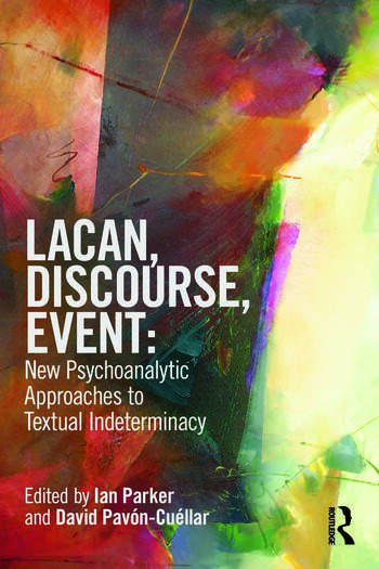 Lacan, Discourse, Event: New Psychoanalytic Approaches to Textual Indeterminacy book cover