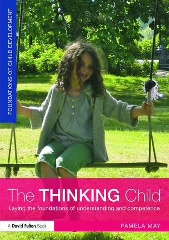 The Thinking Child Laying the foundations of understanding and competence book cover