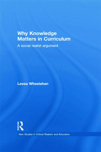 Why Knowledge Matters in Curriculum A Social Realist Argument book cover
