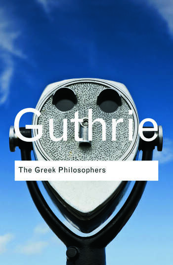 The Greek Philosophers from Thales to Aristotle book cover