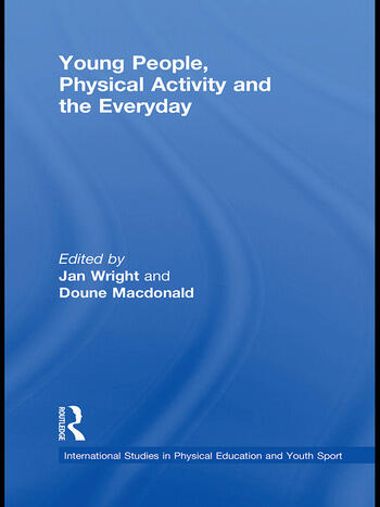Young People, Physical Activity and the Everyday book cover