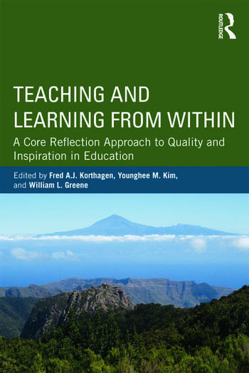 Teaching and Learning from Within A Core Reflection Approach to Quality and Inspiration in Education book cover