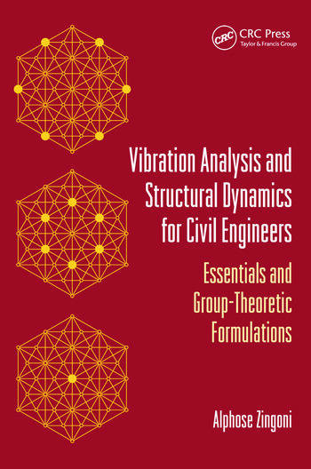 Vibration Analysis and Structural Dynamics for Civil Engineers Essentials and Group-Theoretic Formulations book cover
