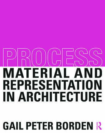 Process: Material and Representation in Architecture book cover