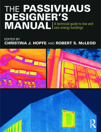 The Passivhaus Designer's Manual A technical guide to low and zero energy buildings book cover