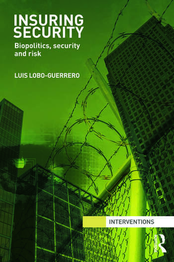 Insuring Security Biopolitics, security and risk book cover