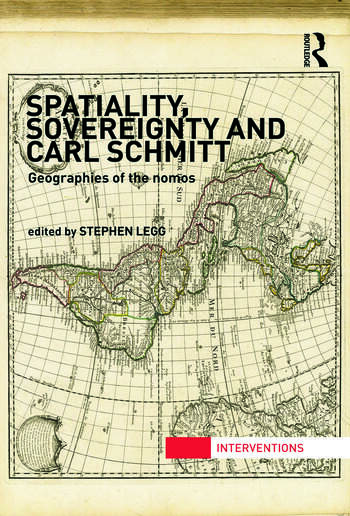 Spatiality, Sovereignty and Carl Schmitt Geographies of the Nomos book cover