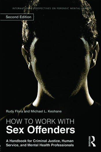 How to Work with Sex Offenders A Handbook for Criminal Justice, Human Service, and Mental Health Professionals book cover