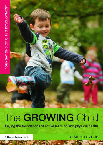 The Growing Child Laying the foundations of active learning and physical health book cover