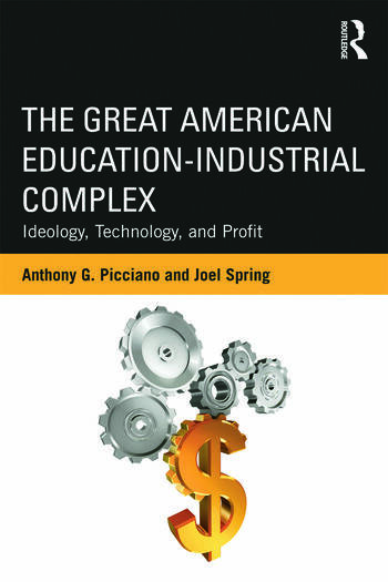 The Great American Education-Industrial Complex Ideology, Technology, and Profit book cover