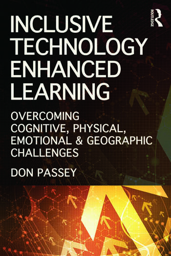 Inclusive Technology Enhanced Learning Overcoming Cognitive, Physical, Emotional, and Geographic Challenges book cover