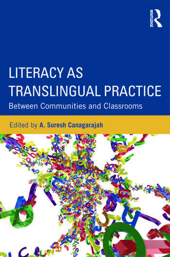 Literacy as Translingual Practice Between Communities and Classrooms book cover