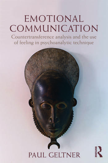 Emotional Communication Countertransference analysis and the use of feeling in psychoanalytic technique book cover