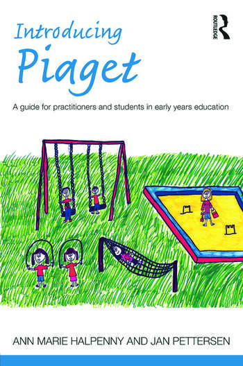 Introducing Piaget A guide for practitioners and students in early years education book cover