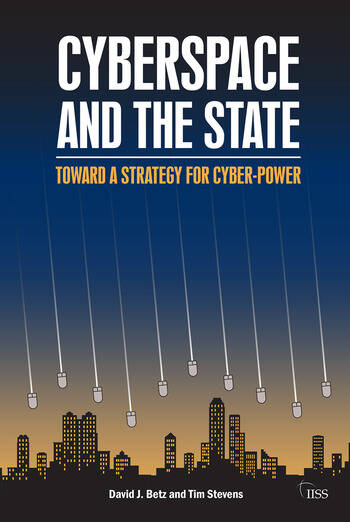 Cyberspace and the State Towards a Strategy for Cyber-Power book cover