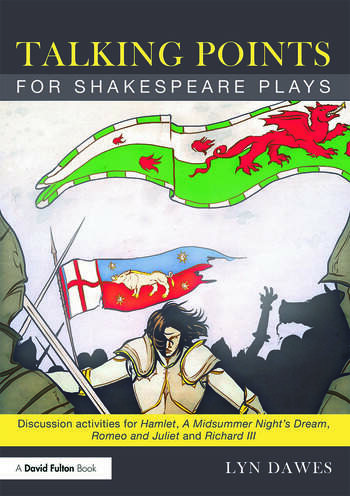 Talking Points for Shakespeare Plays Discussion activities for Hamlet, A Midsummer Night's Dream, Romeo and Juliet and Richard III book cover
