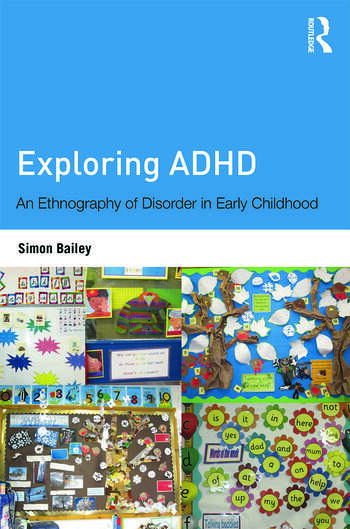 Exploring ADHD An ethnography of disorder in early childhood book cover
