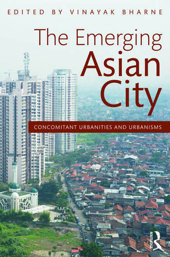 The Emerging Asian City Concomitant Urbanities & Urbanisms book cover