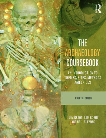 The Archaeology Coursebook An Introduction to Themes, Sites, Methods and Skills book cover