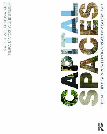 Capital Spaces The Multiple Complex Public Spaces of a Global City book cover