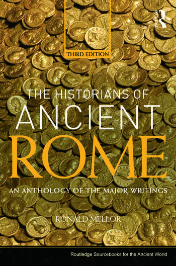 The Historians of Ancient Rome An Anthology of the Major Writings book cover