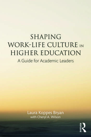 Shaping Work-Life Culture in Higher Education A Guide for Academic Leaders book cover
