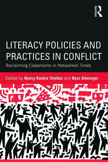 Literacy Policies and Practices in Conflict Reclaiming Classrooms in Networked Times book cover