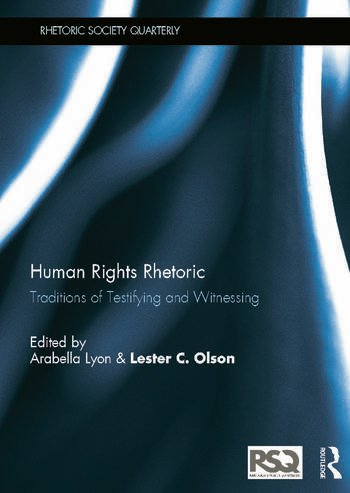 Human Rights Rhetoric Traditions of Testifying and Witnessing book cover