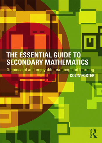 The Essential Guide to Secondary Mathematics Successful and enjoyable teaching and learning book cover