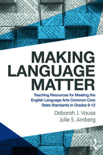 Making Language Matter Teaching Resources for Meeting the English Language Arts Common Core State Standards in Grades 9-12 book cover