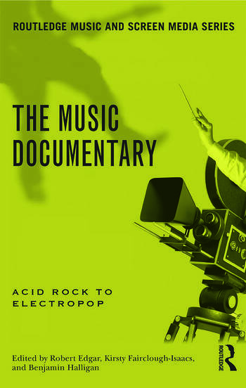 The Music Documentary Acid Rock to Electropop book cover